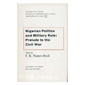 Nigerian Politics and Military Rule Prelude to Civil War