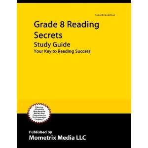 Grade 8 Reading Secrets Study Guide: Your Key to Reading