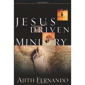 Jesus Driven Ministry [Paperback]: Ajith Fernando: Books
