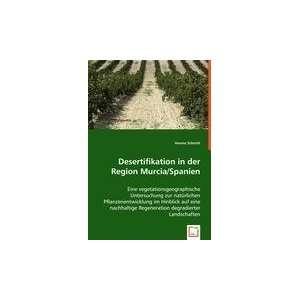 Desertifikation in der Region Murcia/Spanien Eine