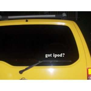 got ipod? Funny decal sticker Brand New