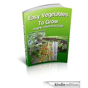 Easy Vegetables To Grow Organic Gardening Guide: Dennis Duncan, Marina