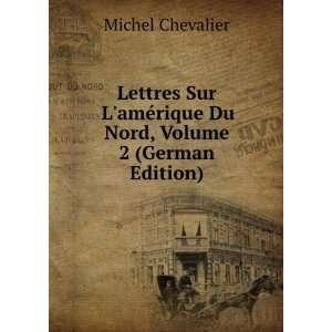 Lettres Sur Lamérique Du Nord, Volume 2 (German