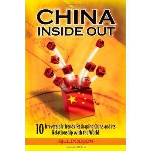 By Bill Dodson China Inside Out 10 Irreversible Trends Reshaping