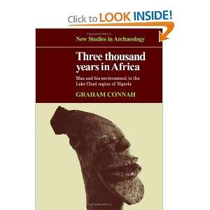 Thousand Years in Africa: Man and his environment in the Lake Chad
