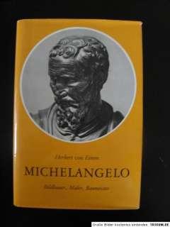 MICHELANGELO Bildhauer, Maler, Baumeister Biografie von H. v. Einem