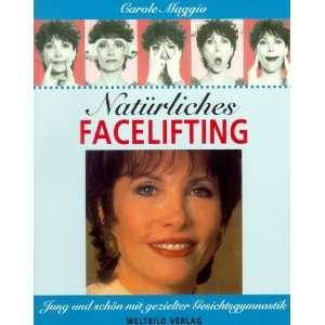 Natürliches Facelifting. Jung und schön mit gezielter