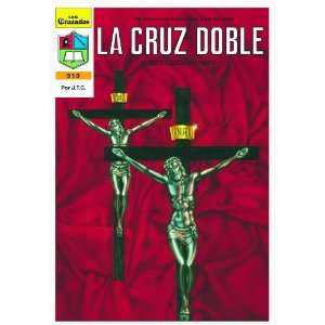 La Cruz Doble (Spanish Edition) (9780937958865) Jack T Chick Books
