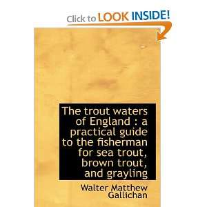 brown trout, and gra (9781117101873): Walter Matthew Gallichan: Books