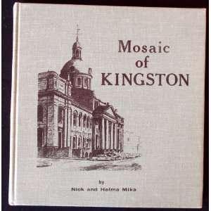 Mosaic of Kingston: Nick Mika, Helma Mika: Books