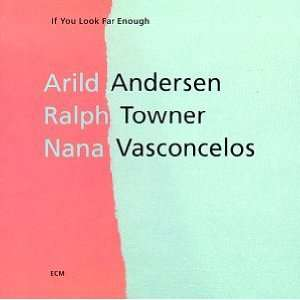 Look Far Enough: Arild Andersen, Ralph Towner, Nana Vasconcelos: Music