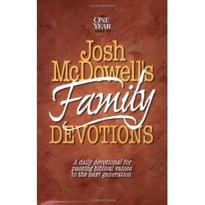 One Year Book of Josh McDowells Family Devotions A Daily Devotional