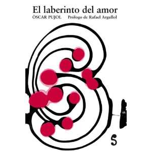 LABERINTO DEL AMOR,EL (9788493943318) OSCAR PUJOL Books