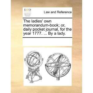 The ladies own memorandum book; or, daily pocket journal
