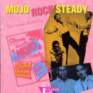 Mojo Rock Steady Various Artists Music