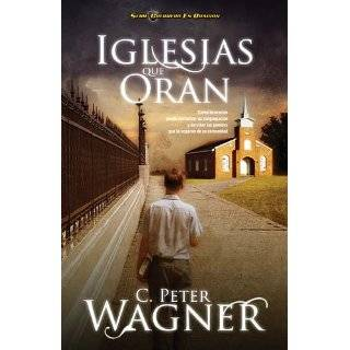 en Oracion) (Spanish Edition) (9781602556201): Peter C. Wagner: Books