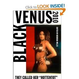 Black Venus 2010: They Called Her Hottentot and over one million