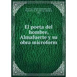 El poeta del hombre, Almafuerte y su obra microform
