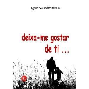 me gostar de ti (9789899681811): Agnelo de Carvalho Ferreira: Books