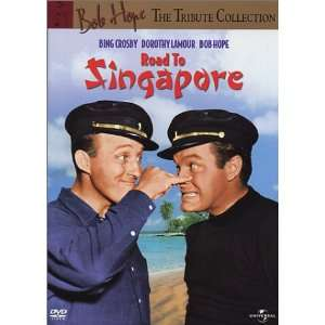 Road to Singapore Bing Crosby, Bob Hope, Dorothy Lamour
