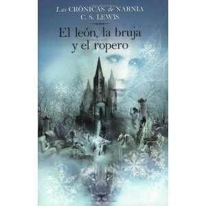 El leon, la bruja y el ropero [Paperback]: C. S. Lewis: Books