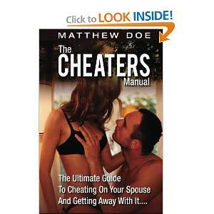 The Cheaters Manual: The Ultimate Guide To Cheating On