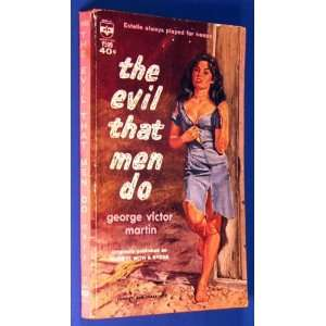 Evil That Men Do, The (Originally pubbed as: Mark it With