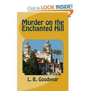 Murder on the Enchanted Hill (9781466283077) L. B