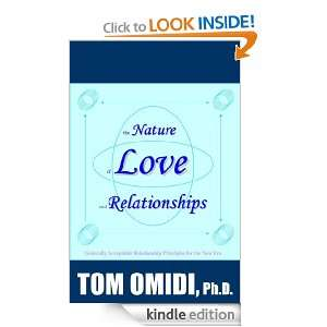 The Nature of Love and Relationships Tom Omidi  Kindle