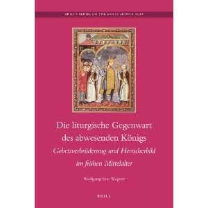 Die liturgische Gegenwart des abwesenden Königs (Brills Series on