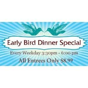 3x6 Vinyl Banner   Early Bird Dinner Special: Everything Else
