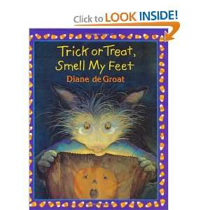 Trick or Treat, Smell My Feet (9780688157661): Diane