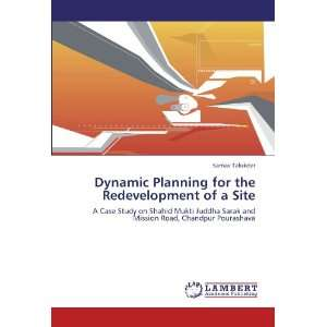 Planning for the Redevelopment of a Site: A Case Study on Shahid Mukti