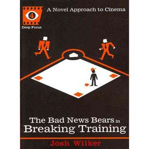 The Bad News Bears in Breaking Training, Wilker, Josh
