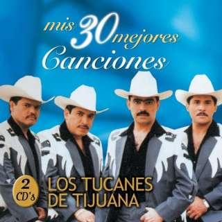 Mis 30 Mejores Canciones Tucanes De Tijuana