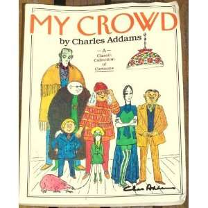 My Crowd (9780671724405): Charles Addams: Books