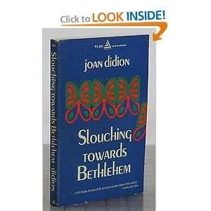 slouching towards bethlehem joan didion Books
